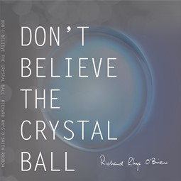 Don't Believe the Crystal Ball