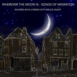 Wherever the Moon Is - Songs of Migration